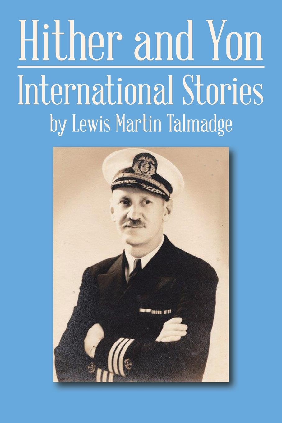 Lewis Martin Talmadge Hither and Yon. International Stories