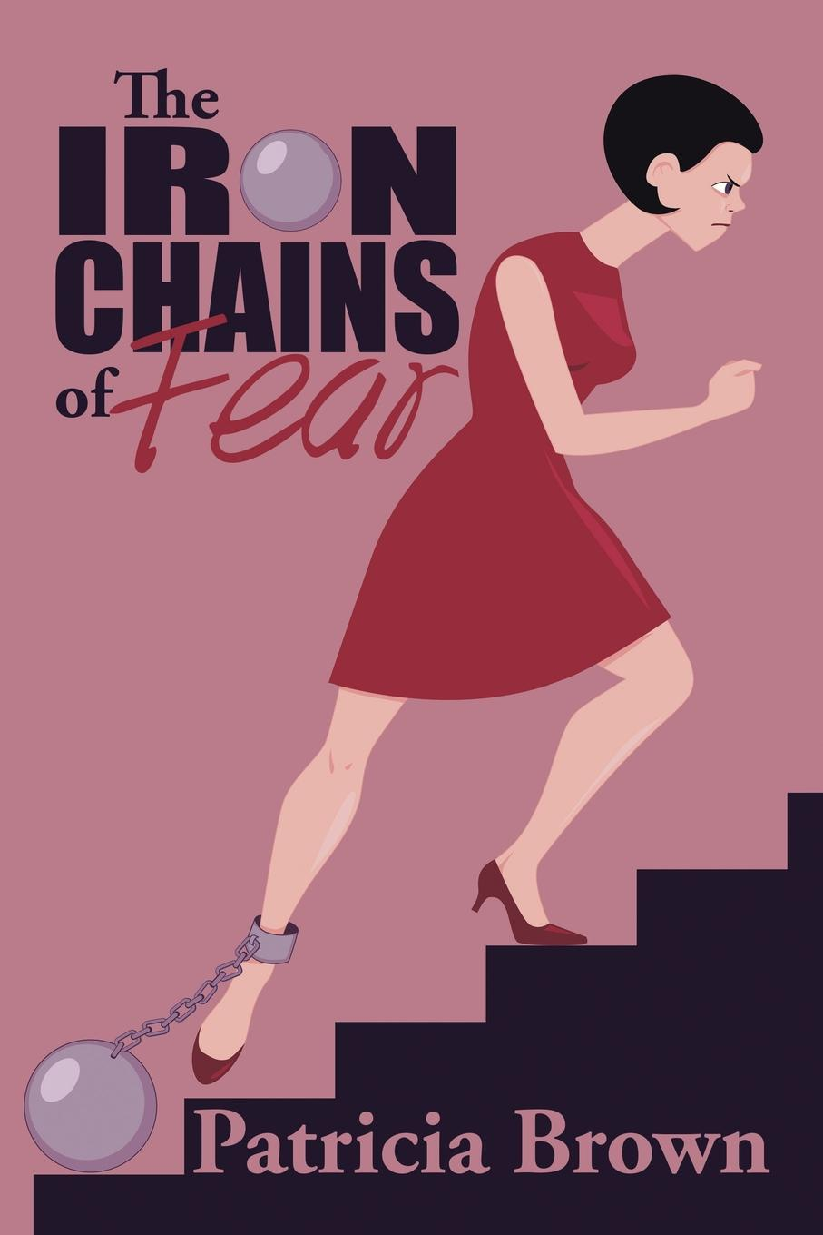 Patricia Brown The Iron Chains of Fear layers of fear картина
