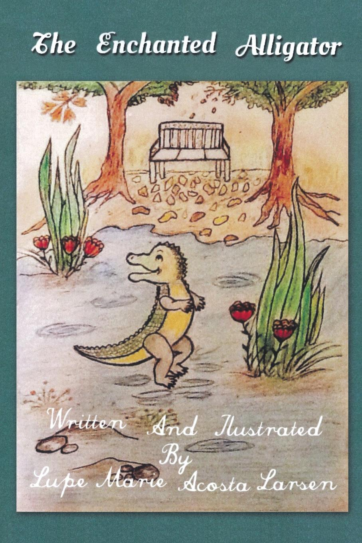 Lupe Marie Acosta Larsen The Enchanted Alligator