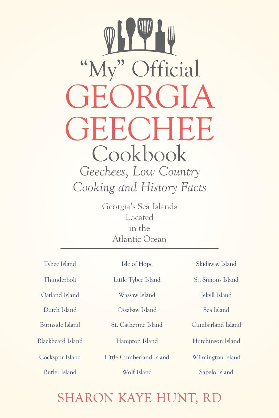 RD Sharon Kaye Hunt My Official Georgia Geechee Cookbook. Geechees, Low Country Cooking and History Facts glynna kaye high country holiday