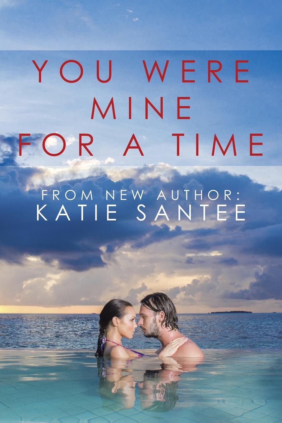Katie Santee You Were Mine for a Time lindsay longford baby you re mine