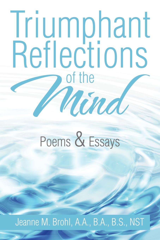 лучшая цена Jeanne M. Brohl Triumphant Reflections of the Mind. Poems & Essays