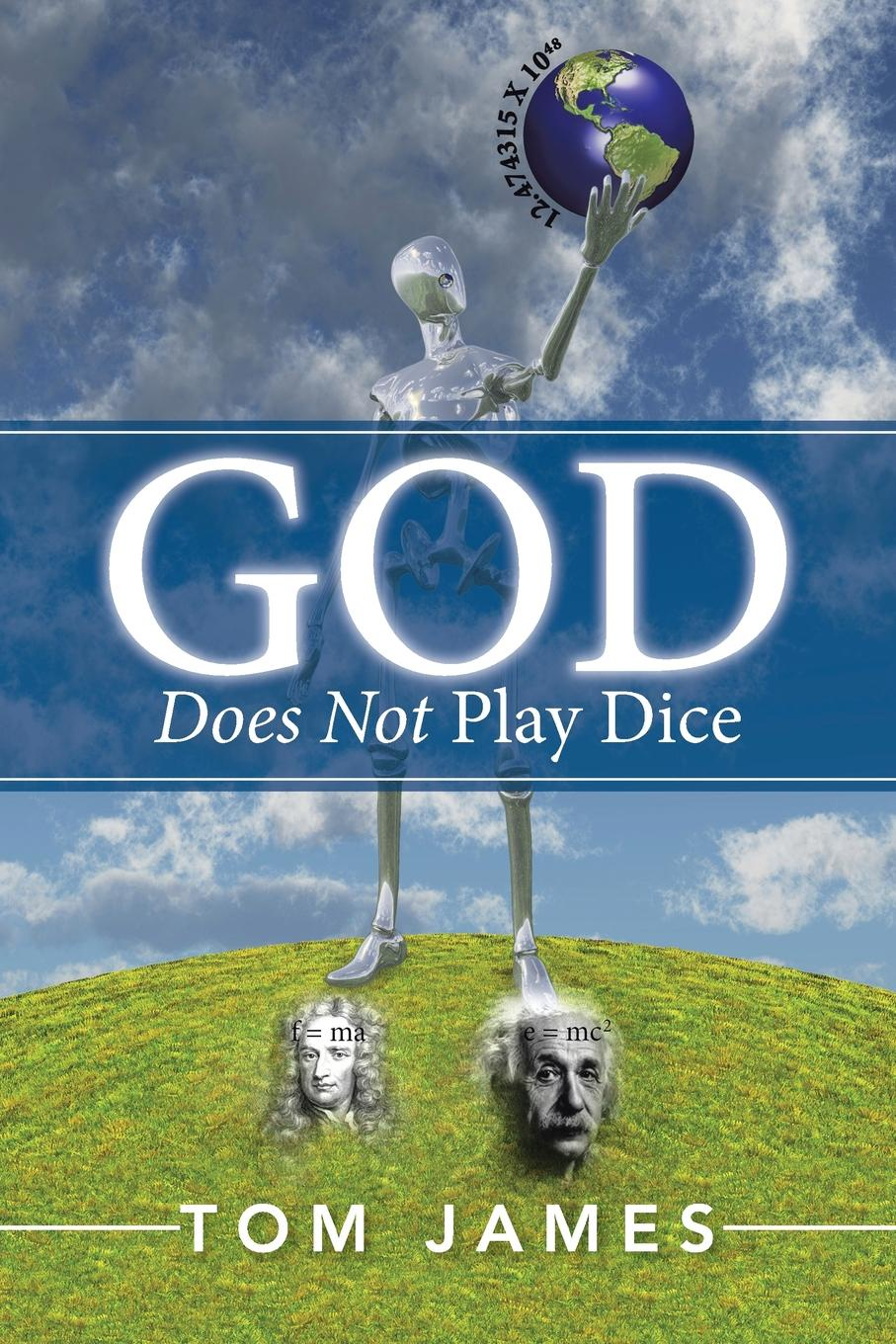 Tom James God Does Not Play Dice