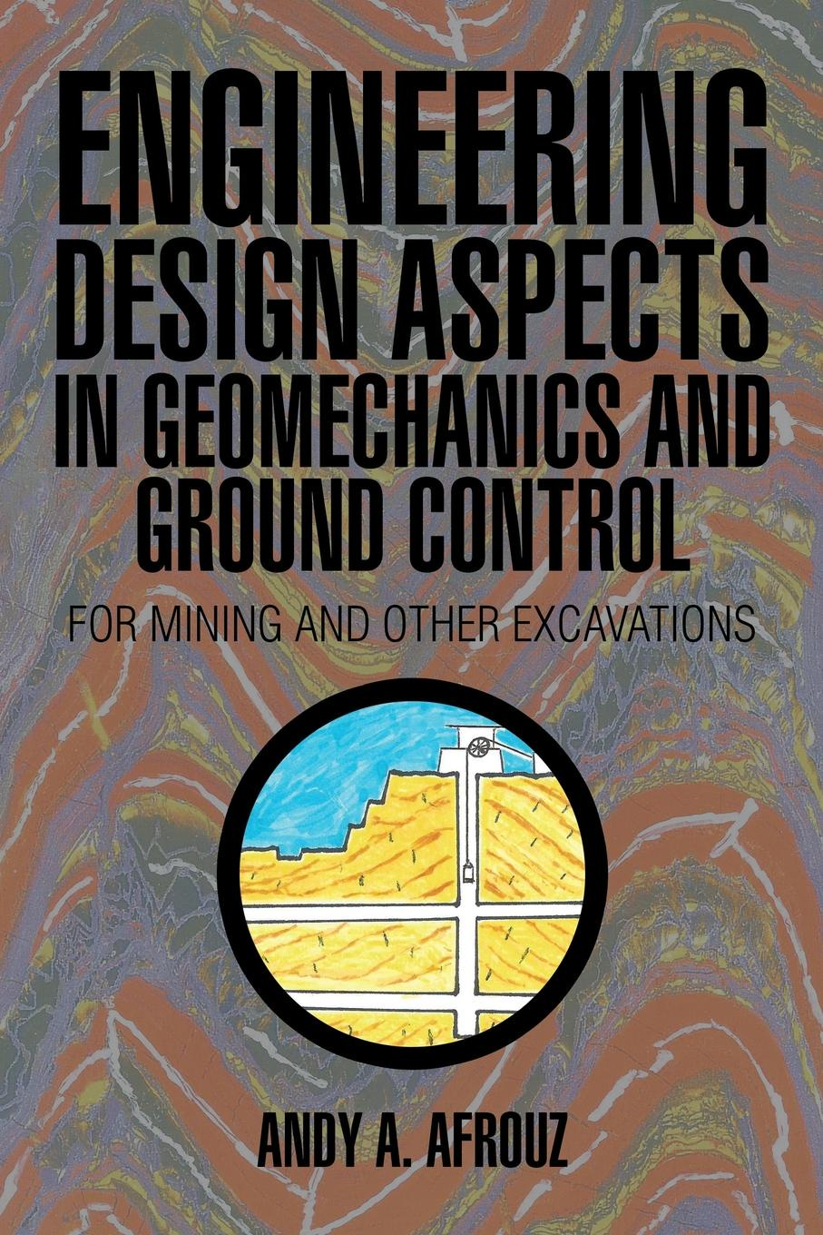 Andy A. Afrouz Engineering Design Aspects in Geomechanics and Ground Control. For Mining and Other Excavations pierre yves hicher multiscales geomechanics from soil to engineering projects isbn 9781118601389