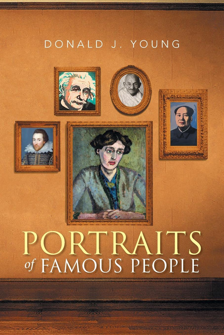 Donald J. Young PORTRAITS OF FAMOUS PEOPLE j c macy young people s illustrated history of music
