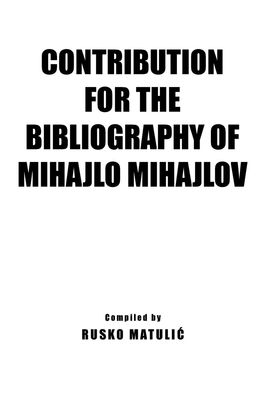 Rusko Matulić Contribution For The Bibliography of Mihajlo Mijahlov