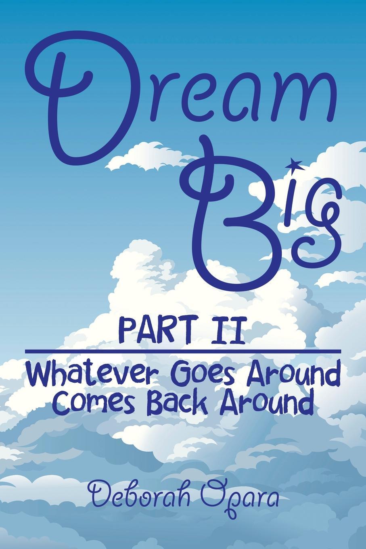 Deborah Opara Dream Big. Part II deborah o opara whatever goes around comes back around wedding reconciliation