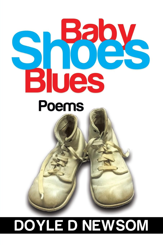 Doyle D Newsom Baby Shoes Blues. Poems туфли bos baby orthopedic shoes bos baby orthopedic shoes mp002xb006uh