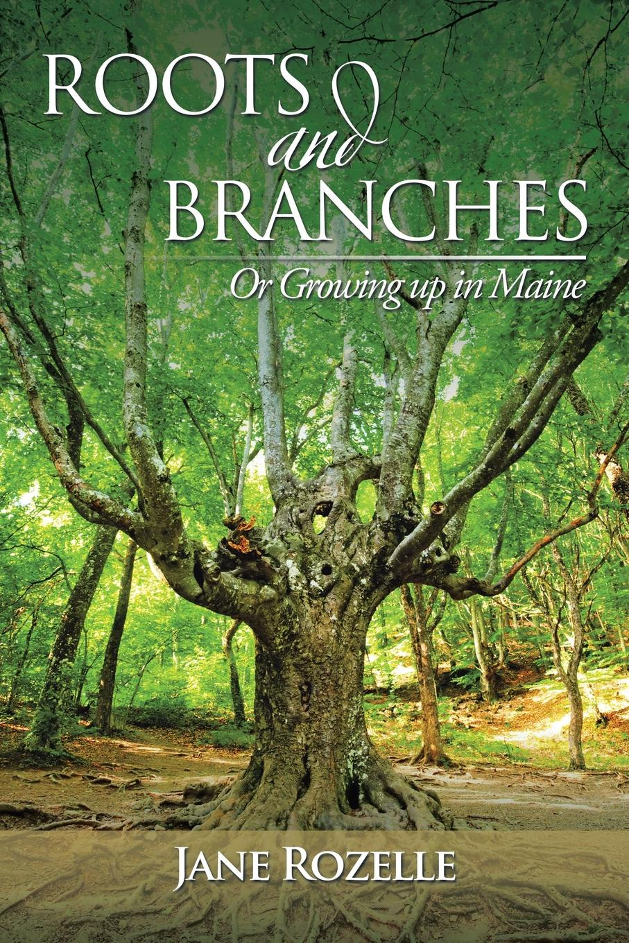 Фото - Jane Rozelle ROOTS and BRANCHES. Or Growing up in Maine moon maine