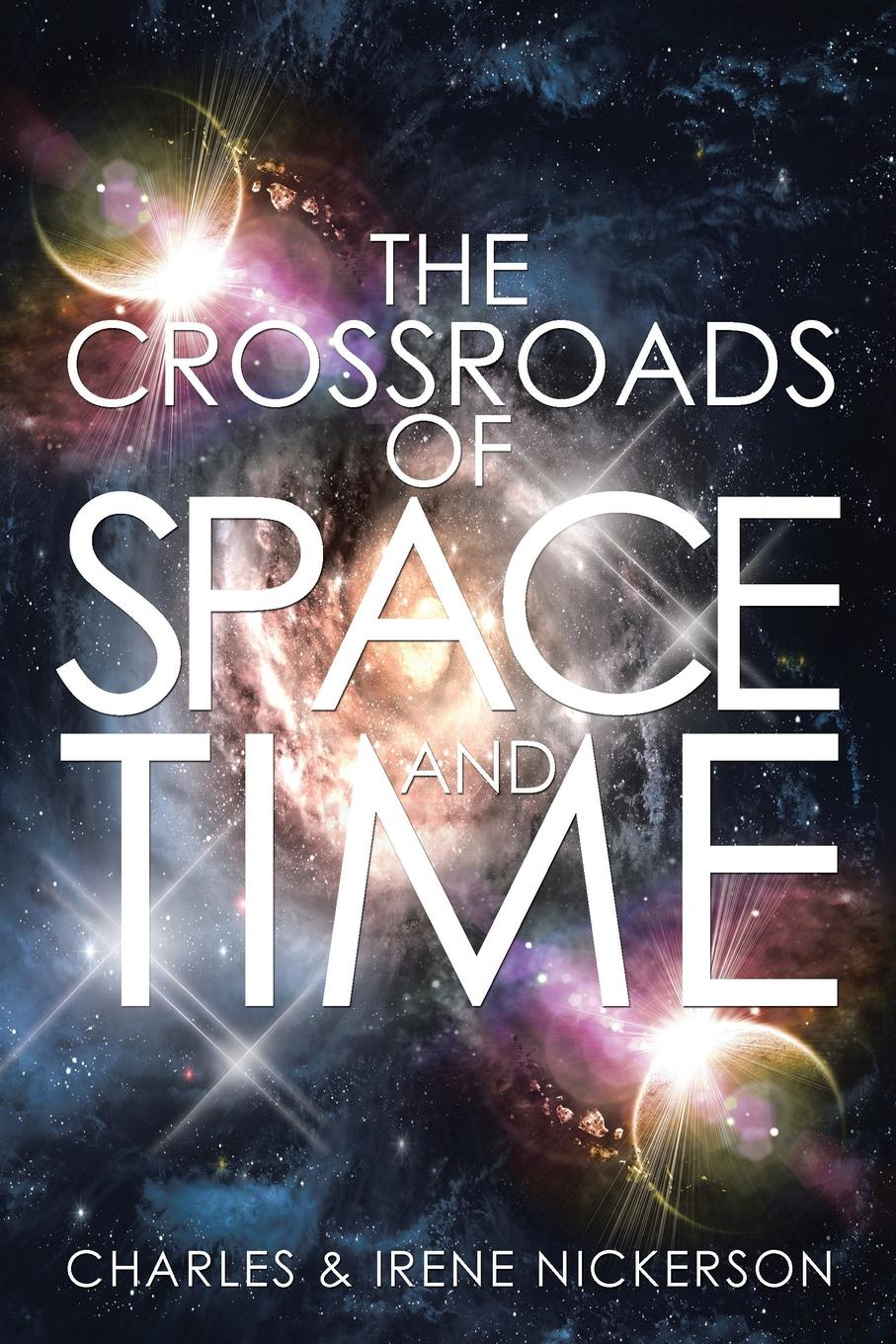 Charles Nickerson, Irene Nickerson The Crossroads of Space and Time the mathematics of minkowski space time