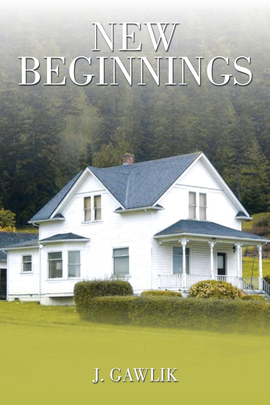 J. Gawlik New Beginnings
