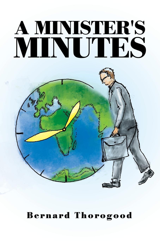 Bernard Thorogood A Minister's Minutes цена и фото