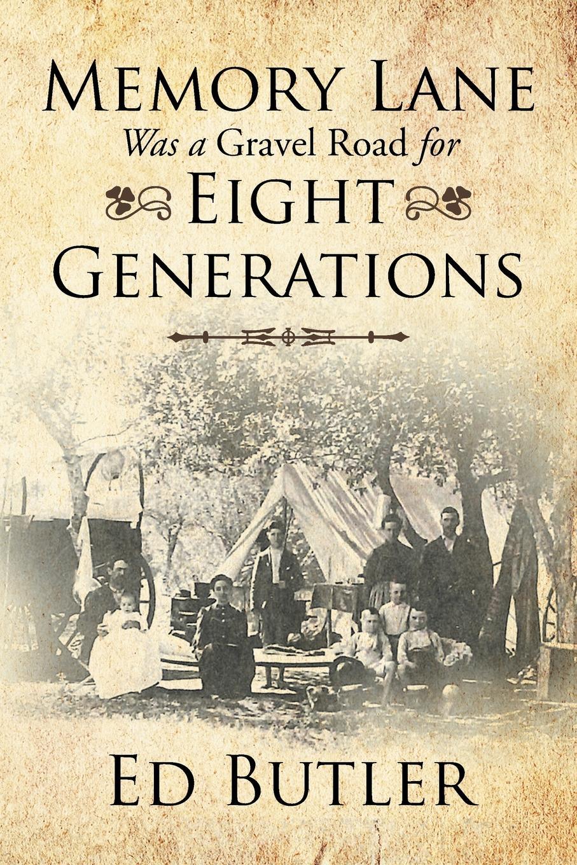 все цены на Ed Butler Memory Lane Was a Gravel Road for Eight Generations онлайн