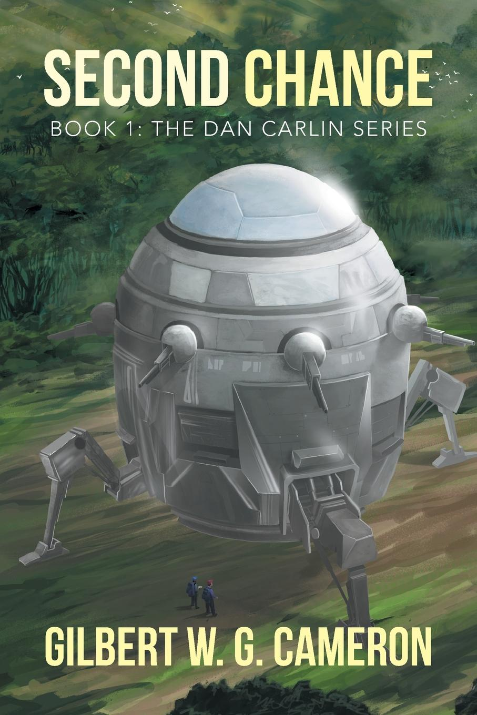 GILBERT W. G. CAMERON Second Chance. Book 1: The Dan Carlin Series no second chance