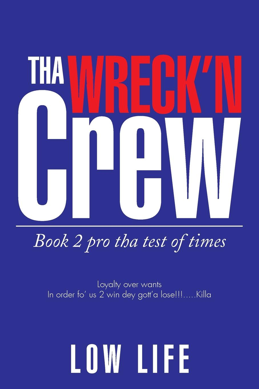 Low Life Tha Wreck'n Crew. Book 2 pro tha test of times алкотестер test n drive отзывы