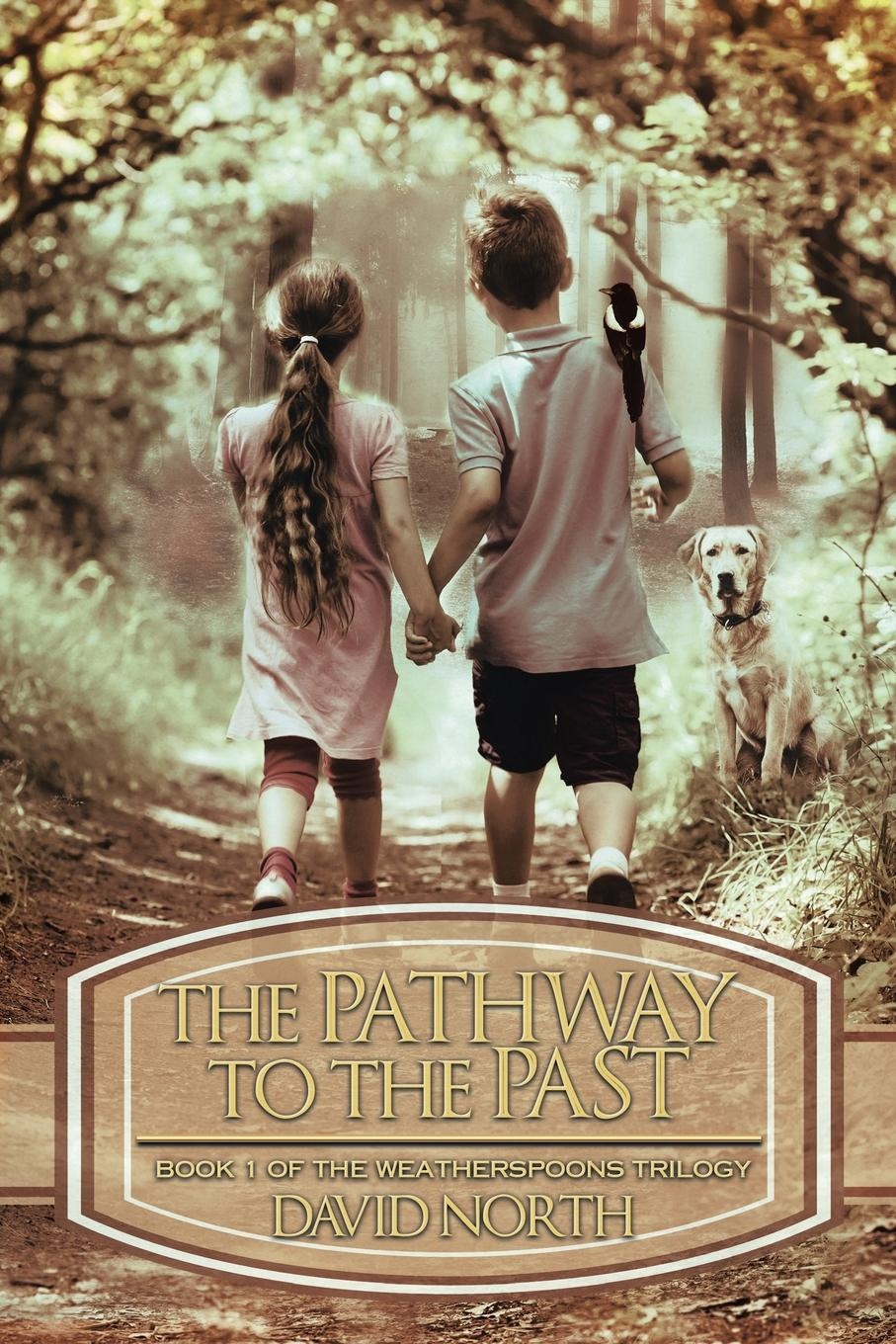 David North The Pathway to the Past. Book 1 of the Weatherspoons Trilogy the grudgebearer trilogy book 2 oathkeeper