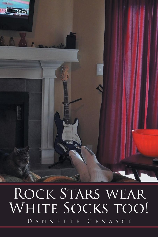 Dannette Genasci Rock Stars Wear White Socks Too!
