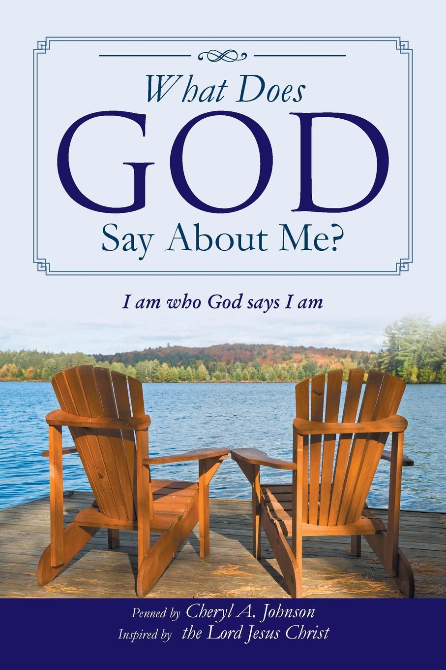 Cheryl A. Johnson What Does God Say About Me?. I am who God says I am carole buck annie says i do