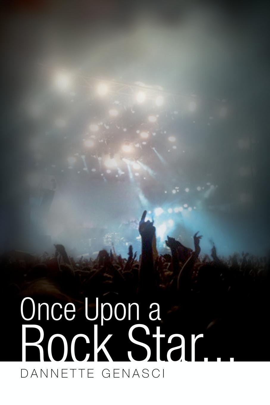 Dannette Genasci Once Upon a Rock Star... lea ann vandygriff seasons once upon my innocence