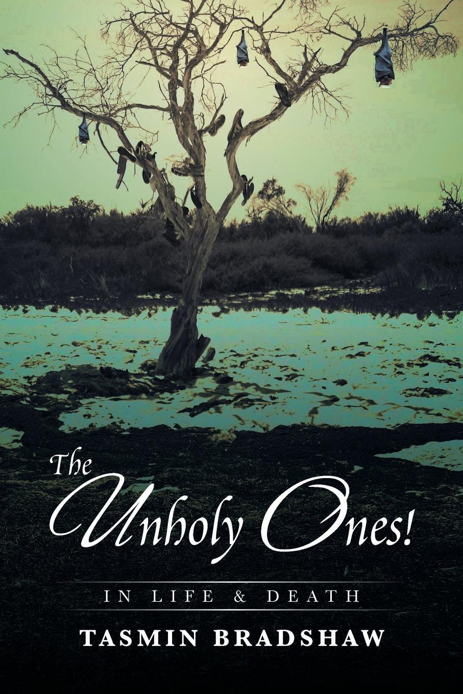 цены на Tasmin Bradshaw The Unholy Ones!. In Life and Death  в интернет-магазинах