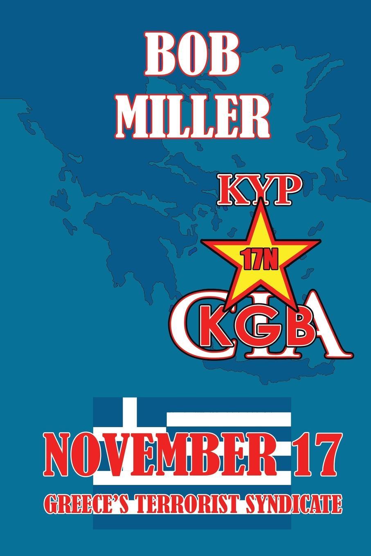 Robert S. Miller NOVEMBER 17. A Greek Terrorist's Story