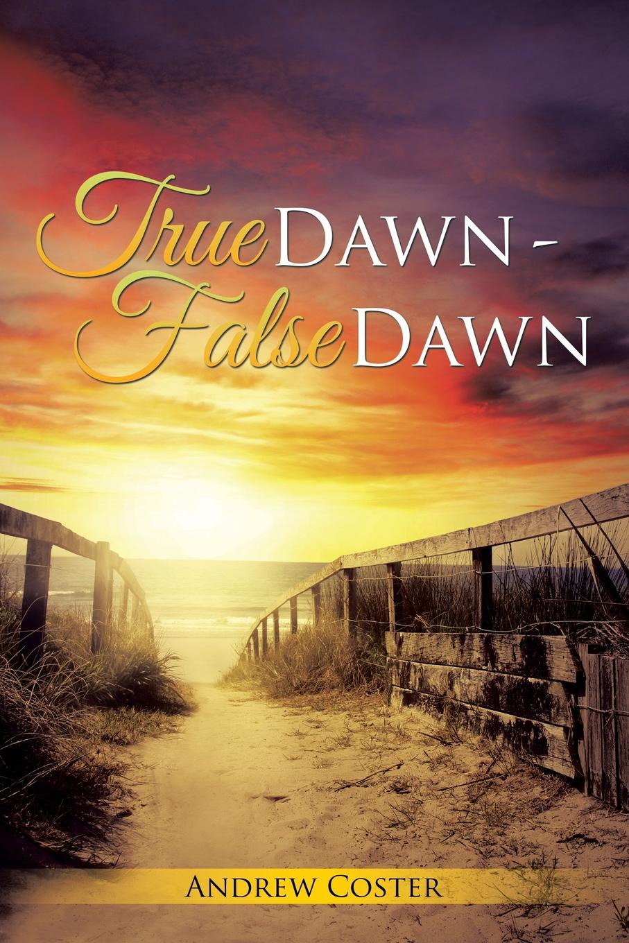 Andrew Coster True Dawn - False Dawn