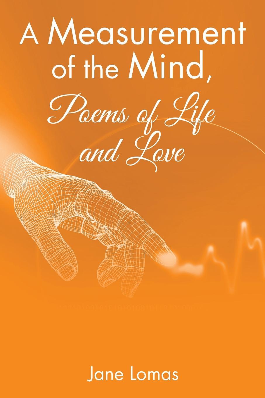 лучшая цена Jane Lomas A Measurement of the Mind, Poems of Life and Love