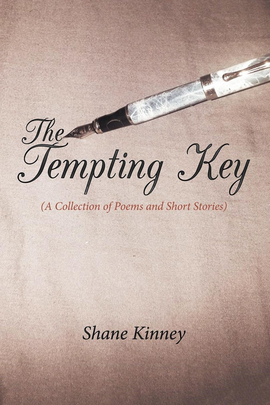 Shane Kinney The Tempting Key. (A Collection of Poems and Short Stories) brittany tempel pretty bird a collection of poems and short stories