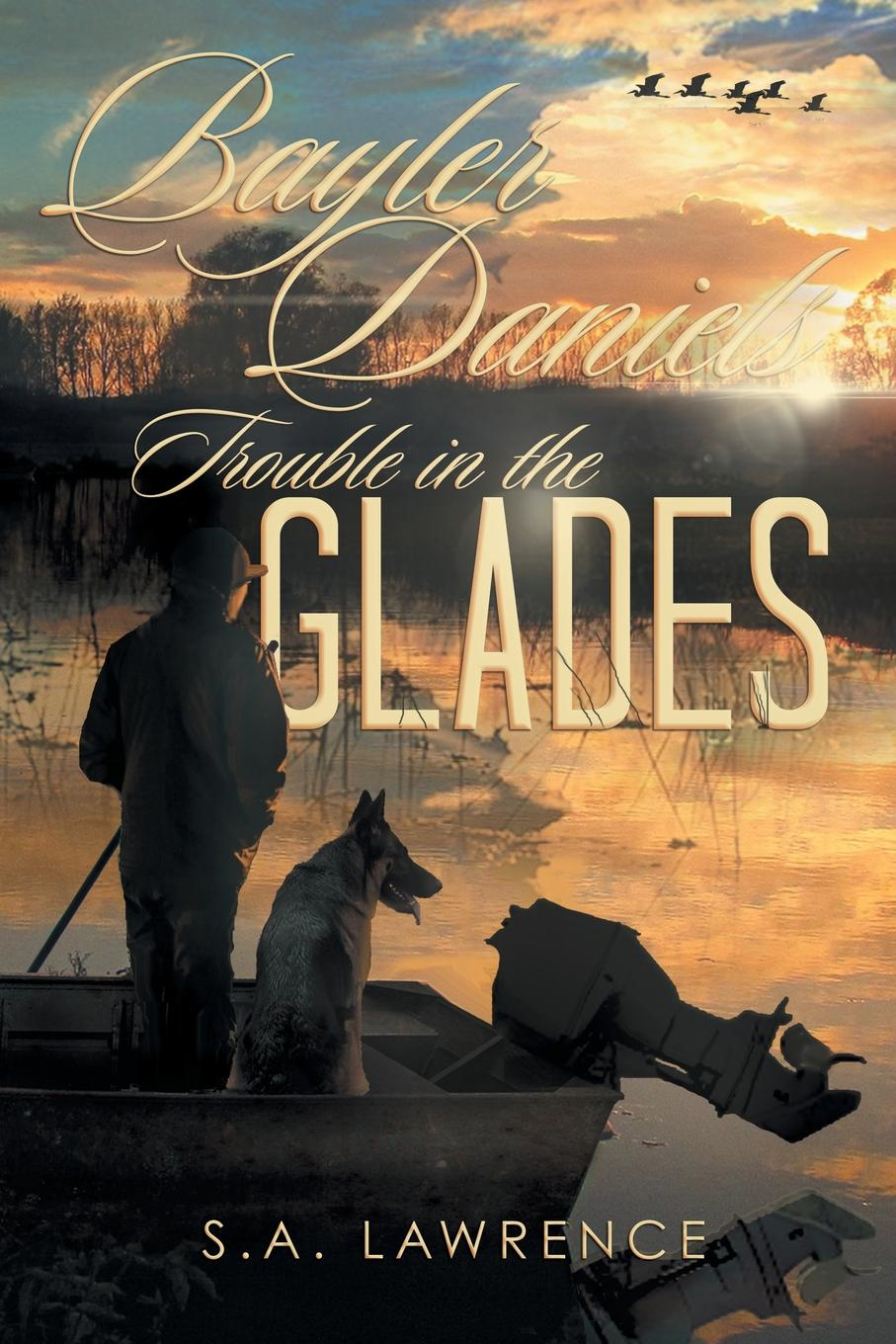 S.A. Lawrence Bayler Daniels Trouble in the Glades