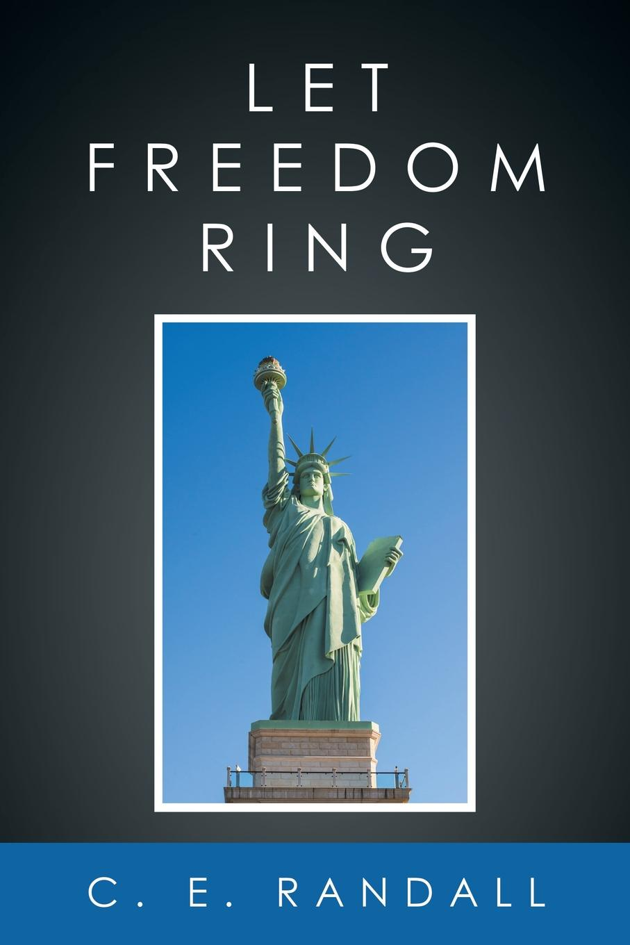 C. E. Randall Let Freedom Ring c e randall page of roses