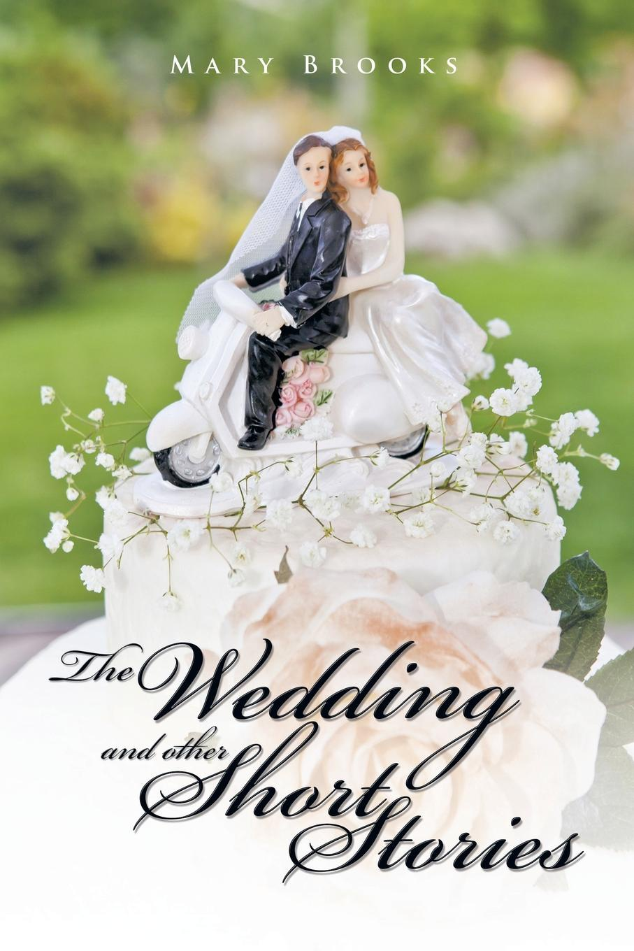 Mary Brooks The Wedding and Other Short Stories mary brooks water lilies and other short stories