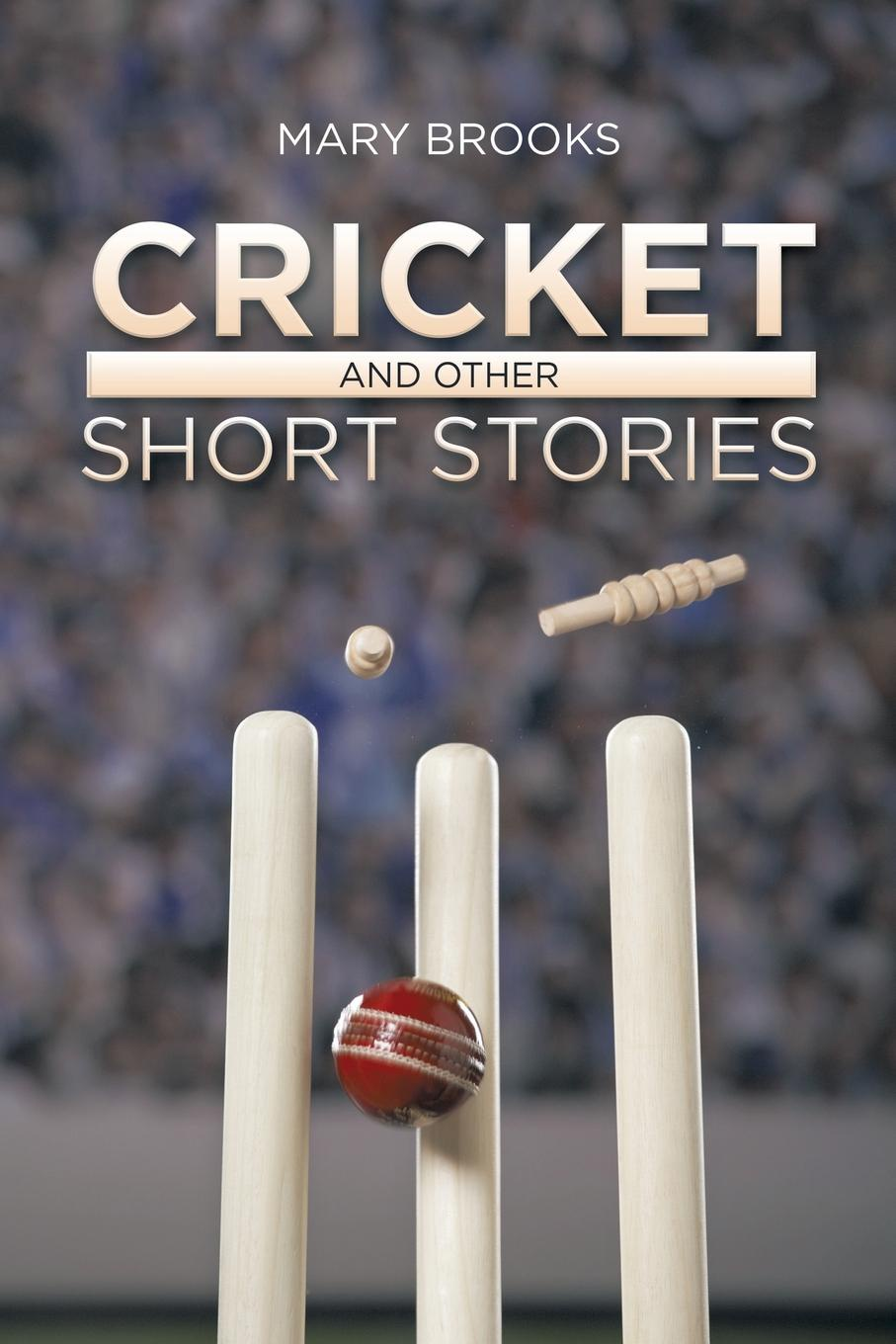Mary Brooks Cricket and Other Short Stories mary brooks water lilies and other short stories