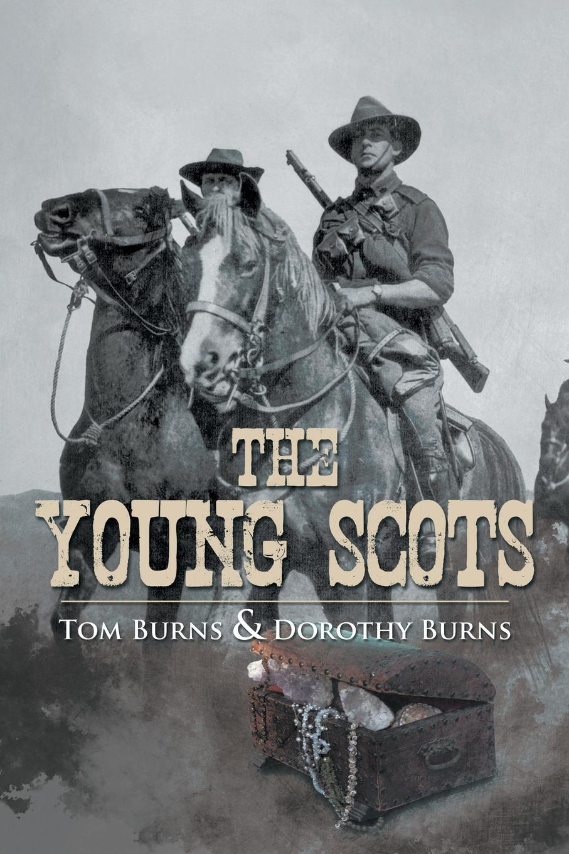 Tom Burns, Dorothy Burns THE YOUNG SCOTS scots