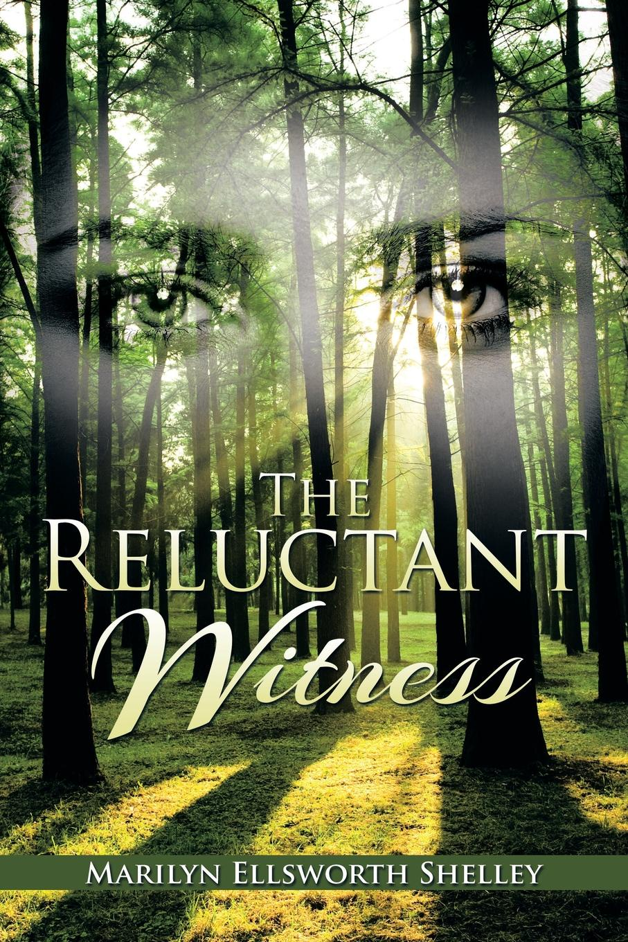 Фото - Marilyn Ellsworth Shelley The Reluctant Witness paul gruzalski the reluctant wizard edited
