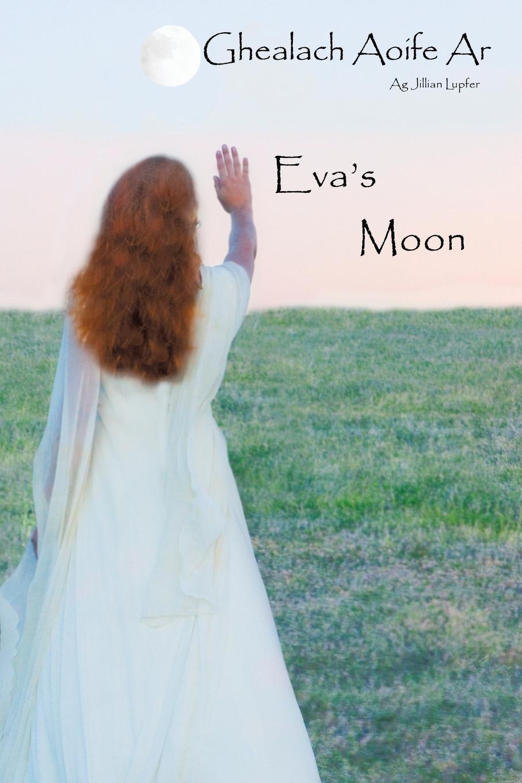 Jillian Lupfer Evas Moon