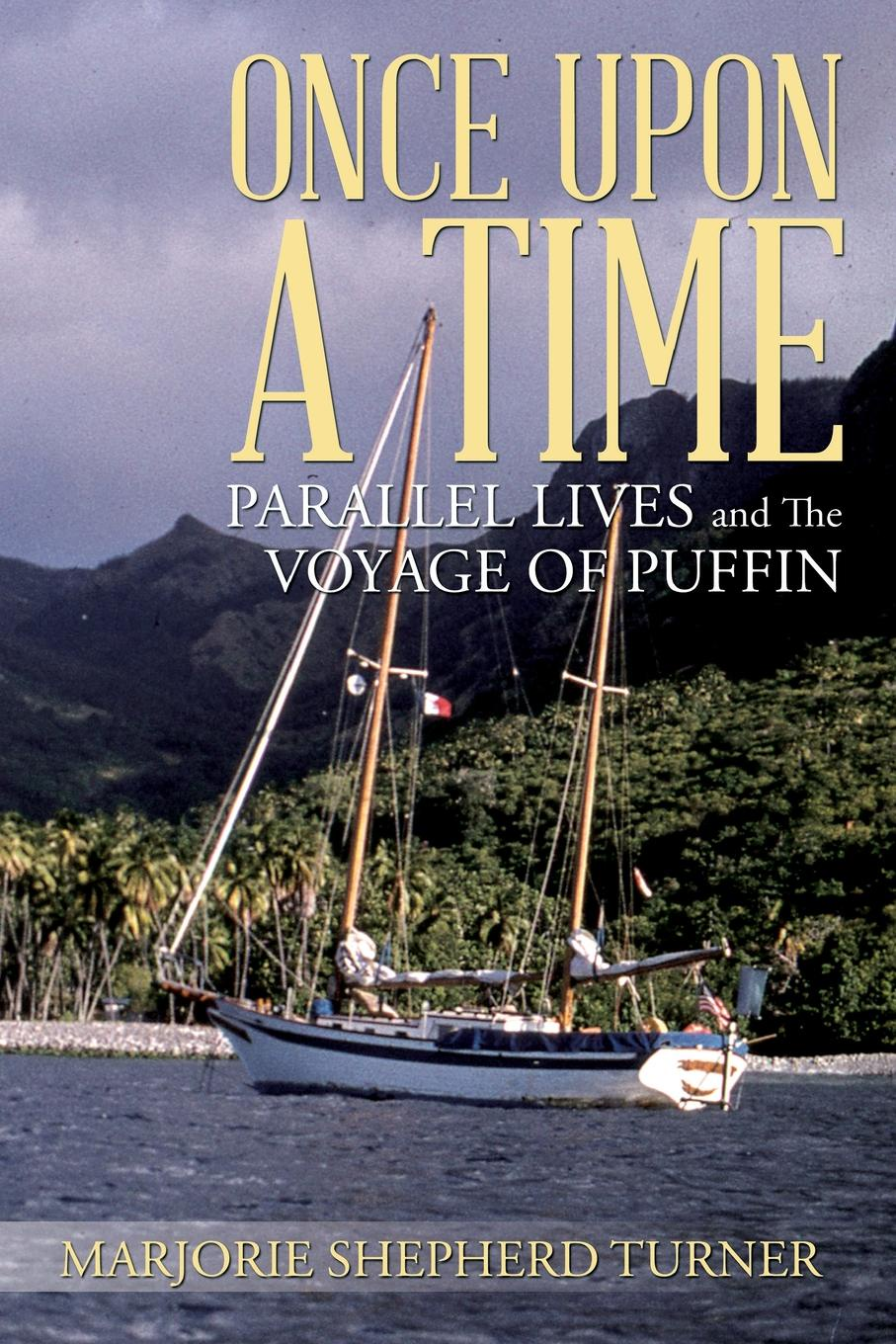 Marjorie Shepherd Turner Once Upon a Time. Parallel Lives and the Voyage of Puffin путешествие времени voyage of time life