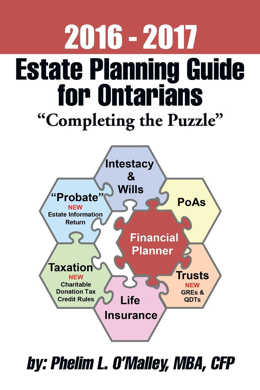 Cfp Phelim L. OMalley Mba, O. Malley Mba 2016 - 2017 Estate Planning Guide for Ontarians .Completing the Puzzle.