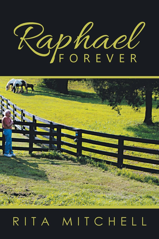 Rita Mitchell Raphael Forever