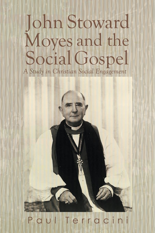 Paul Terracini John Stoward Moyes and the Social Gospel. A Study in Christian Social Engagement