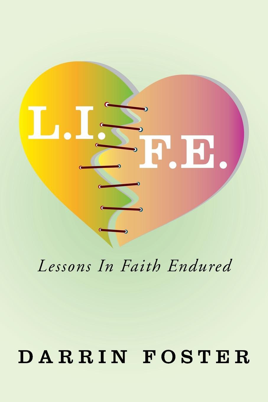 Darrin Foster L.I.F.E. Lessons in Faith Endured a t jones e j waggoner lessons on faith