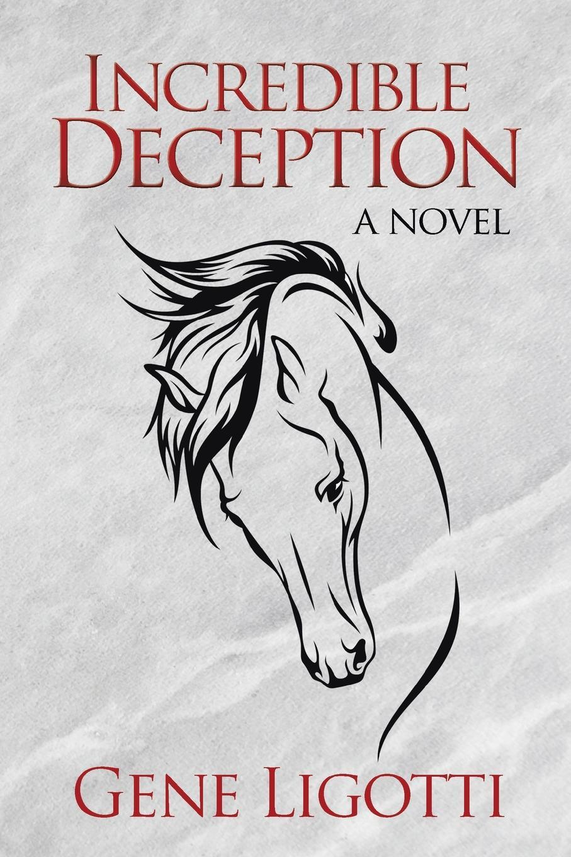 Gene Ligotti Incredible Deception. a novel incredible edibles