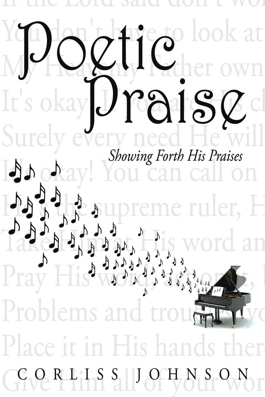 лучшая цена Corliss Johnson Poetic Praise. Showing Forth His Praises