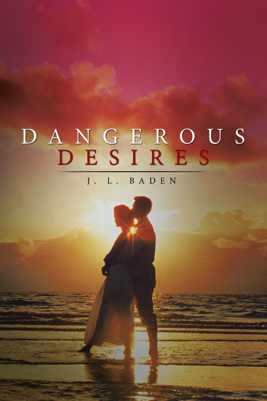 J. L. Baden Dangerous Desires
