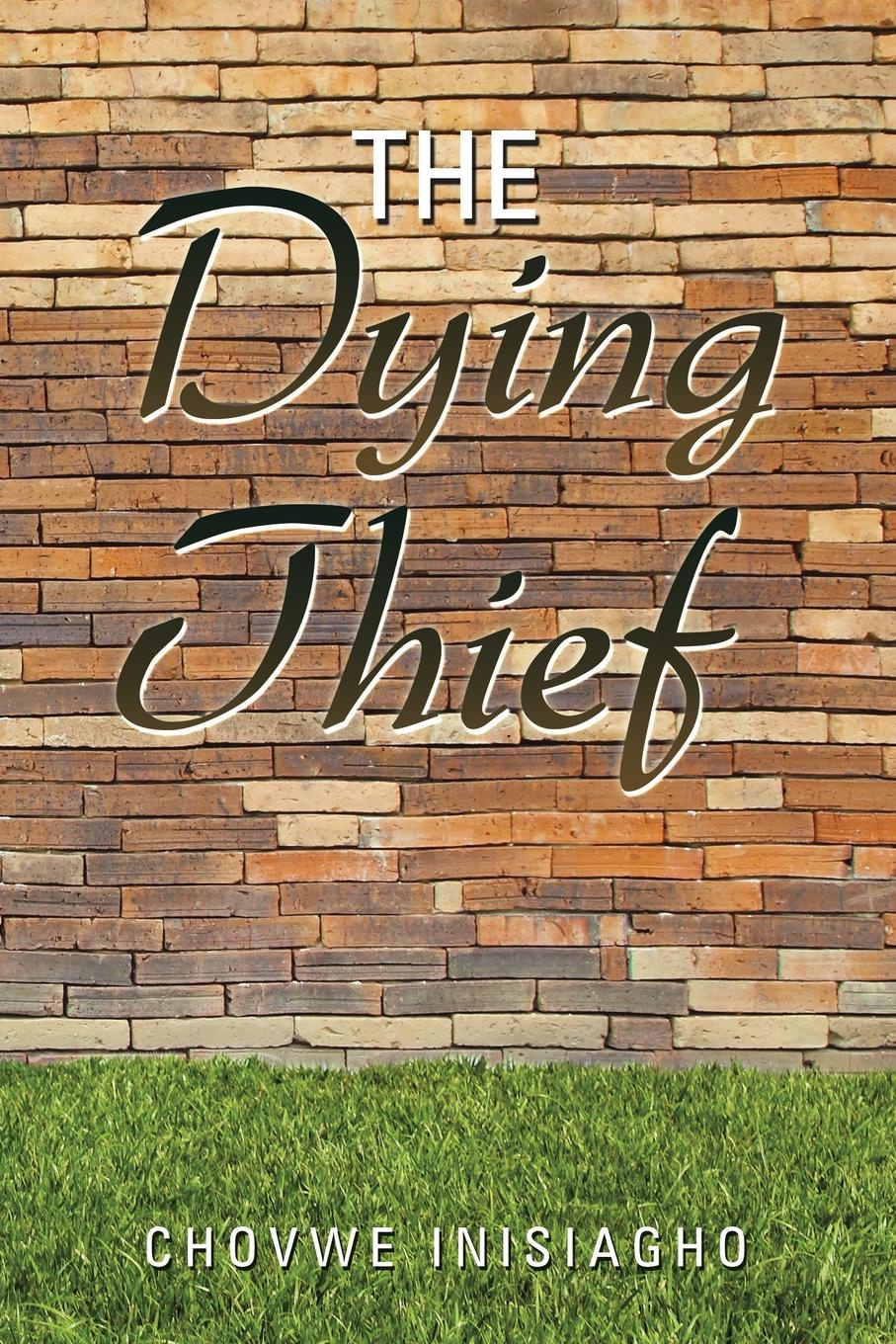 CHOVWE INISIAGHO The Dying Thief