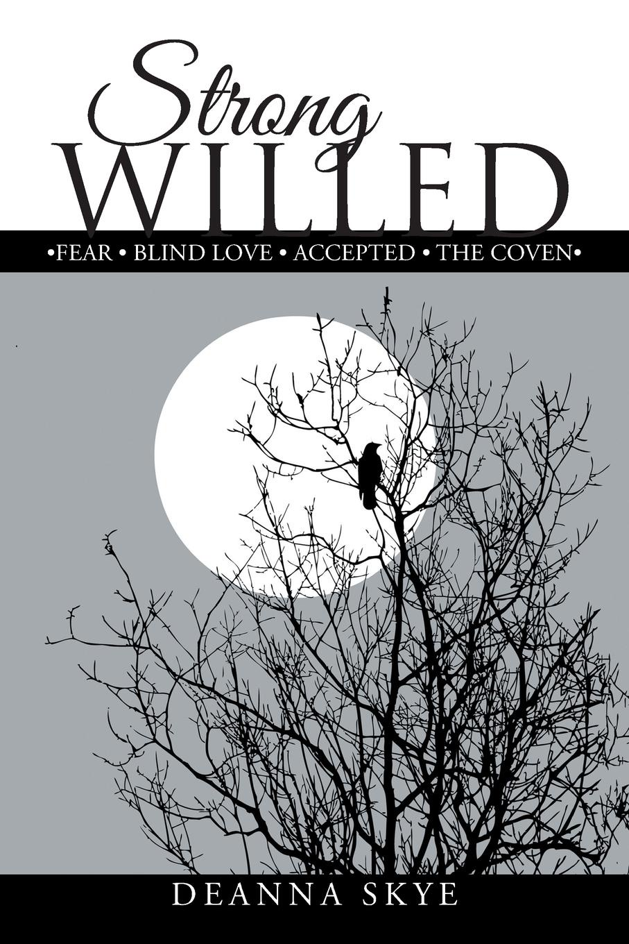 DeAnna Skye Strong Willed. .Fear . Blind Love . Accepted . The Coven . terence kuch love fear sofa