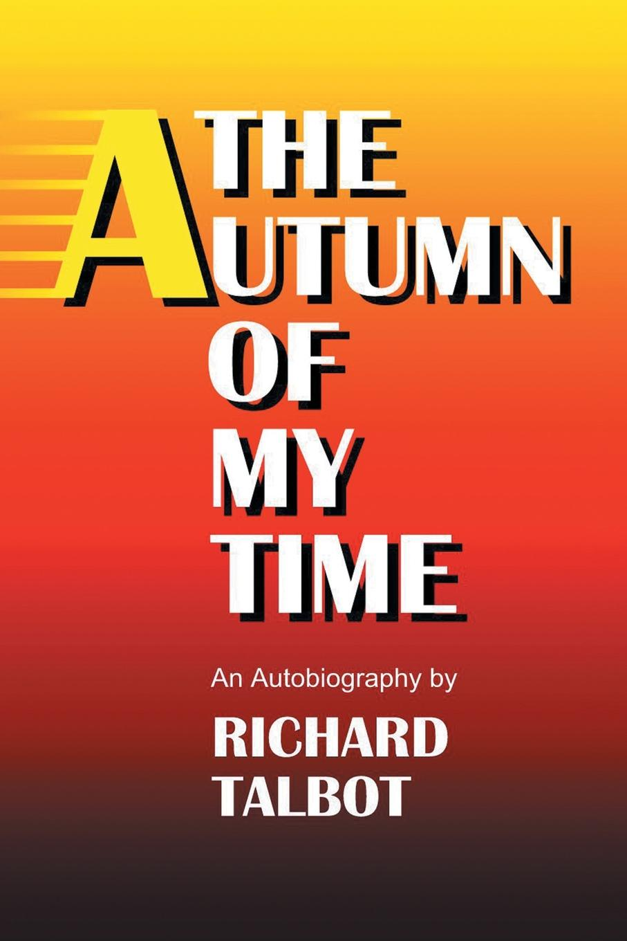 Фото - Richard Talbot The Autumn Of My Time richard leach revising my remarks