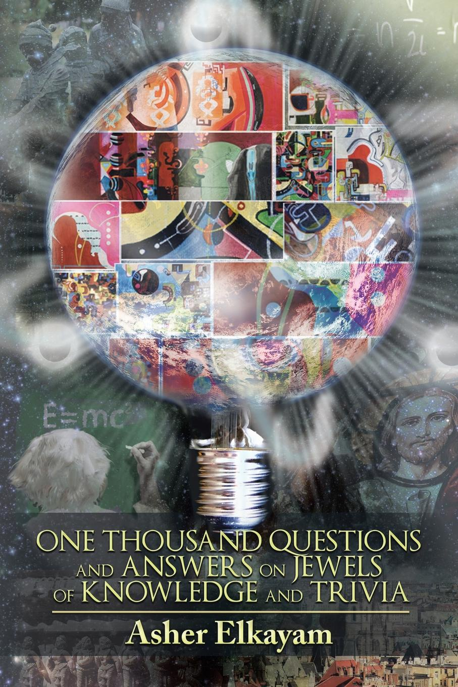 Asher Elkayam One Thousand Questions and Answers on Jewels of Knowledge Trivia