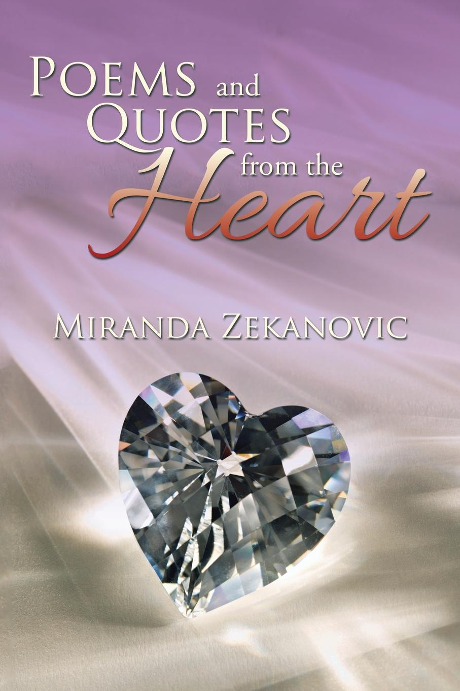 Miranda Zekanovic Poems and Quotes from the Heart? sara nell brannon poems and stories from the heart