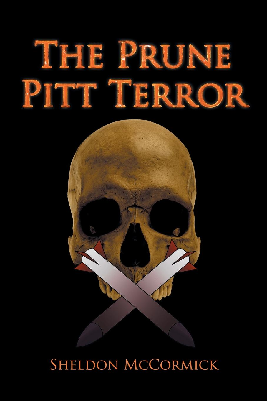 Sheldon McCormick The Prune Pitt Terror operation terror