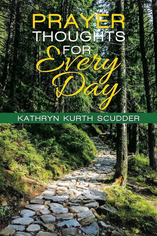 купить Kathryn Kurth Scudder Prayer Thoughts for Every Day дешево
